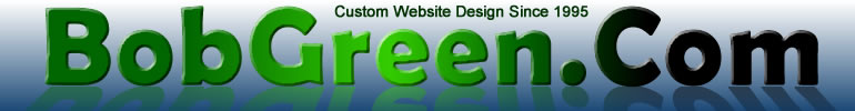 BobGreen.Com - Website design since 1995